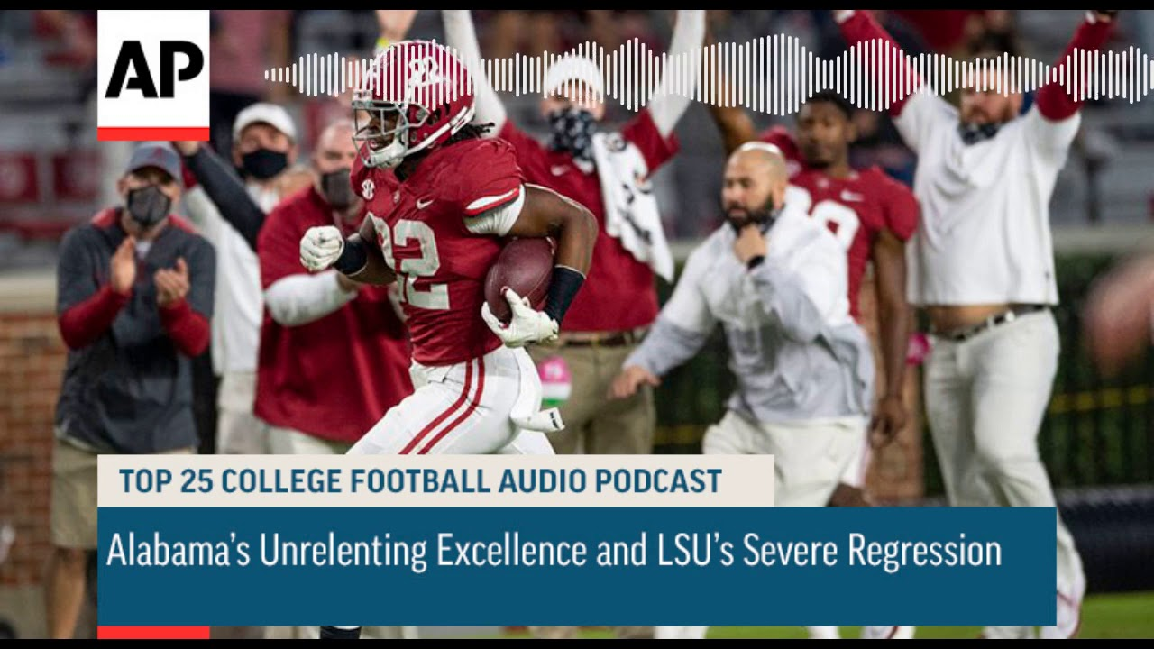 Alabama's Unrelenting Excellence and LSU's Severe Regression | AP Top 25 Podcast